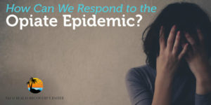 How Can We Respond to the Opiate Epidemic?